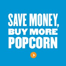 Save money, buy more popcorn