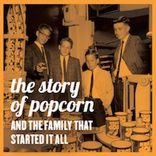 The Story of Popcorn and the Family that Started It All